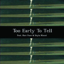 Too Early To Tell- Digital Download