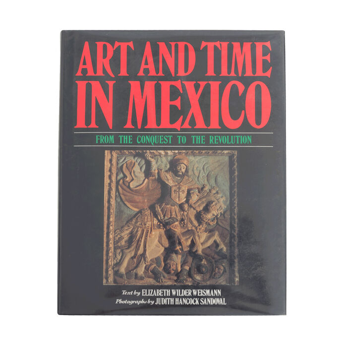 Art and Time in Mexico: From the Conquest to the Revolution