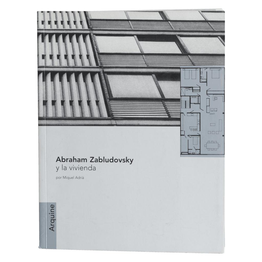"""Abraham Zabludovsky y la vivienda"" by Miquel Andrià"