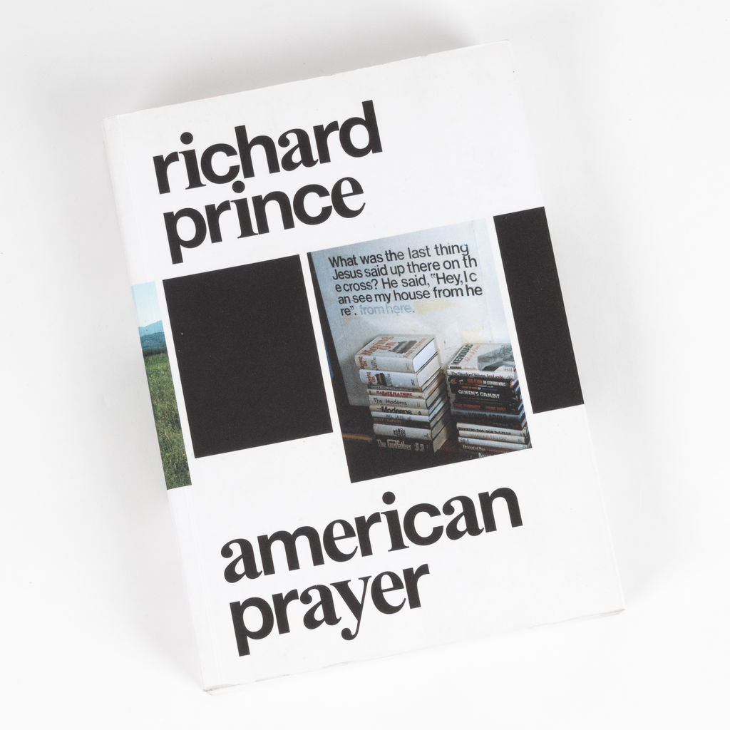 Richard Prince: American Prayer