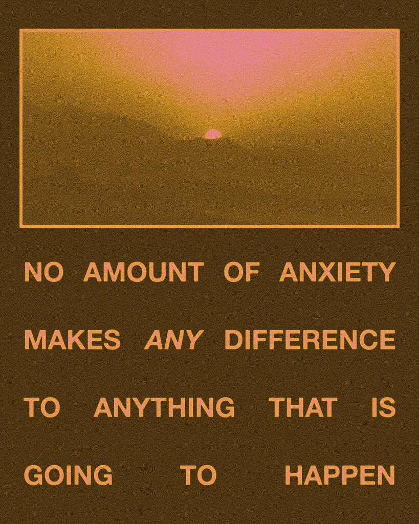 NO AMOUNT OF ANXIETY- Sunrise