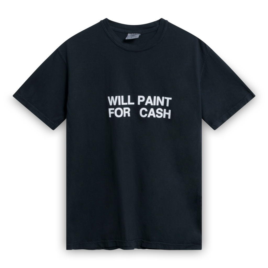 Will Paint For Cash T-Shirt