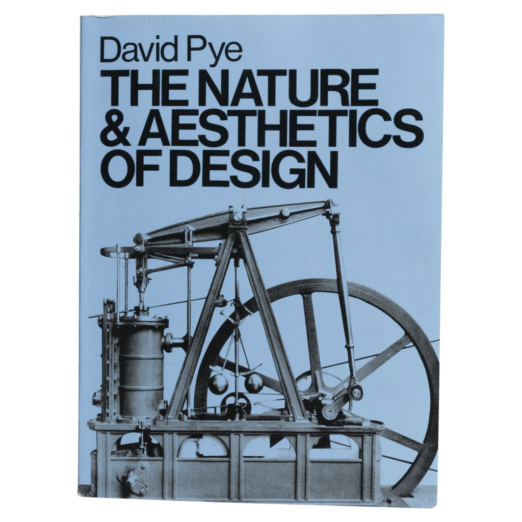 """The Nature & Aesthetics of Design"" by David Pye"