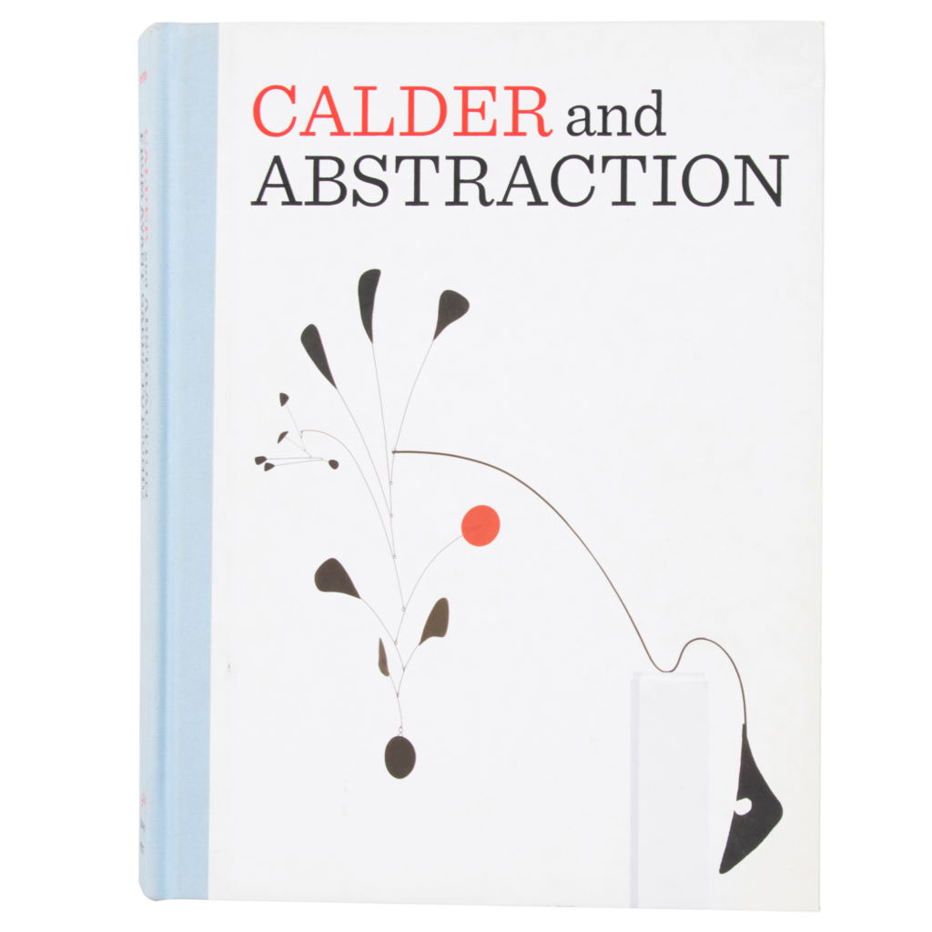 Calder and Abstraction: From Avant-Garde to Iconic