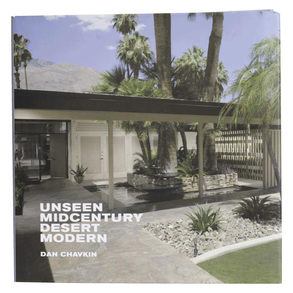 """Unseen Midcentury Desert Modern"" by Dan Chavkin"