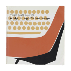 """A Trip through Italian Design"" by Franca Santi Gualteri, from Stile Industria magazine to Abitare"