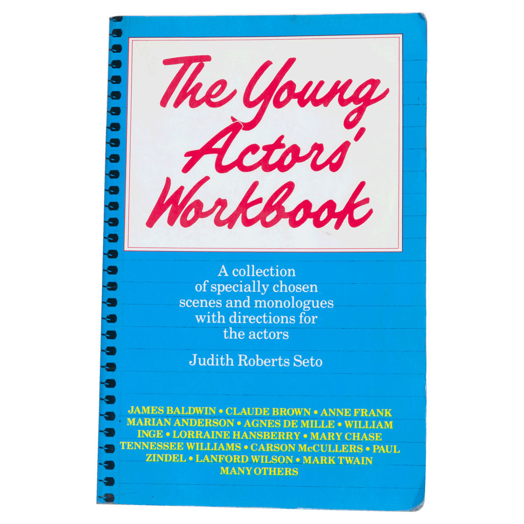 The Young Actors' Workbook: A Collection of Specially Chosen Scenes and Monologues with Directions for the Actors